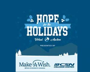 Participate in the Make-A-Wish National Virtual Auction, presented by CSN Collision Centres and Bring Hope this Holiday Season!
