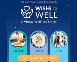 Wishing Well; A Virtual Wellness Series Presented by the Rising Stars Committee